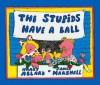 The Stupids Have a Ball - Harry Allard