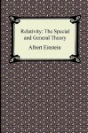 Relativity: The Special and General Theory - Albert Einstein, Robert W. Lawson