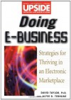 Doing E-Business: Strategies for Thriving in an Electronic Marketplace (Upside) - David Taylor, Alyse D. Terhune