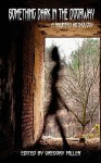 Something Dark in the Doorway (a Haunted Anthology) - Gregory Miller, Jason Andrew