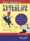 Dirk Quigby's Guide to the Afterlife: All You Need to Know to Choose the Right Heaven Plus a Five-Star Rating System for Music, Food, Drink, and Accommodations - E.E. King