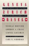 Geneva, Zurich, Basel: History, Culture & National Identity - Nicolas Bouvier, Gordon A. Craig, Lionel Gossman