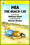 Mia the Beach Cat - Wolfram Hänel, Wolfram Hänel, Kirsten Hocker, J. Alison James