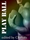 Play Ball - C.B. Potts