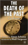 The Death of the Past - J.H. Plumb, Simon Schama, Niall Ferguson