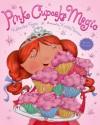 Pink Cupcake Magic - Katherine Tegen, Kristin Varner