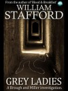 Grey Ladies: A Brough and Miller Investigation - William Stafford