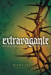 Extravagant (Spanish): Living Out Your Response to God's Outrageous Love - Bryan Jarrett, Mark Batterson