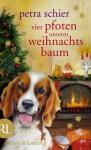 Vier Pfoten unterm Weihnachtsbaum - Petra Schier