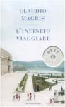 L'infinito viaggiare - Claudio Magris