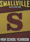 Smallville High School Yearbook: Roleplaying Game - Amanda Valentine, Roberta Olson, Tiara Lynn Agresta, Jesse Scoble, Brian Clements, Jeremy Keller, Filamena Hill, Annie Frisbie, Brad McMillan
