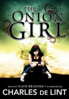 The Onion Girl - Charles de Lint, Kate Reading