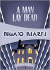 A Man Lay Dead: Inspector Roderick Alleyn #1 - Ngaio Marsh