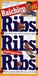 Raichlen on Ribs, Ribs, Outrageous Ribs - Steven Raichlen