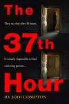 The 37th Hour (Sarah Pribek #1) - Jodi Compton