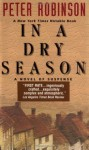 In a Dry Season (Inspector Banks Novels) - Peter Robinson