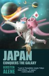 Japan Conquers the Galaxy - Kirsten Alene