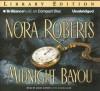 Midnight Bayou - Sandra Burr, James Daniels, Nora Roberts