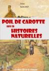 Poil de carotte (suivi de Histoires naturelles): édition intégrale (Jeunesse) - Jules Renard