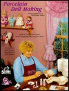 Porcelain Dollmaking - Debra Anderson, Peter Bell