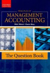 Principles of Management Accounting: The Question Book - Nick Wood, Owen Skae