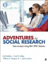 Adventures in Social Research: Data Analysis Using IBM SPSS Statistics - William E. Wagner III, Frederick (Fred) S. Halley, Jeanne S. Zaino