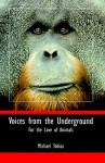 Voices from the Underground: For the Love of Animals - Michael Tobias