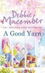 A Good Yarn (A Blossom Street Story) (MIRA) - Debbie Macomber
