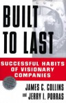 Built to Last: Successful Habits of Visionary Companies - James C. Collins, Jerry I. Porras