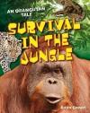 Survival in the Jungle: Age 6-7, Above Average Readers - Anita Ganeri