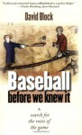 Baseball before We Knew It: A Search for the Roots of the Game - David Block, Tim Wiles