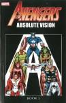 Avengers: Absolute Vision Book 1 - John Romita, Jackson Guice, Bill Mantlo, Roger Stern, Ann Nocenti, Dan Green, Al Milgrom, John Byrne
