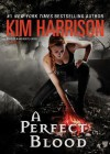 A Perfect Blood - Marguerite Gavin, Kim Harrison