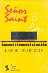 Señor Saint - Leslie Charteris