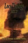 Locothology 2013: Tales of Fantasy & Science Fiction - Gary Wedlund, Catherine a Callaghan, Shenoa Carroll-Bradd