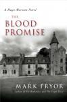 The Blood Promise: A Hugo Marston Novel - Mark Pryor
