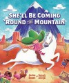 She'll Be Coming 'Round the Mountain - Jonathan Emmett