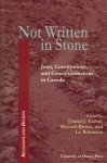 Not Written in Stone: Jews, Constitutions, and Constitutionalism in Canada - Daniel J. Elazar, Michael Brown, Ira Robinson