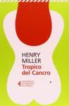 Tropico del Cancro - Henry Miller, Luciano Bianciardi