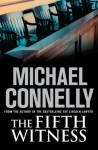 The Fifth Witness: Mickey Haller Mystery 4 - Michael Connelly