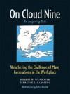 On Cloud Nine: Weathering the Challenge of Many Generations in the Workplace - Robert W. Wendover, Terrence L. Gargiulo, Eldon Dedini