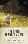 The Death of Sweet Mister: A Novel - Daniel Woodrell, Dennis Lehane