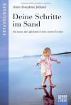 Deine Schritte im Sand - Anne-Dauphine Julliand, Ulrike Werner-Richter