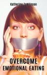 Overcome Emotional Eating - Katherine Tomlinson