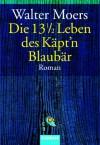 Die 13½ Leben des Käpt'n Blaubär - Walter Moers