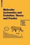 Molecular Systematics And Evolution: Theory And Practice - Rob DeSalle, Gonzalo Giribet, Ward Wheeler