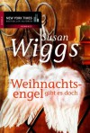 Weihnachtsengel gibt es doch (German Edition) - Susan Wiggs, Ivonne Senn