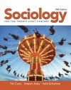Sociology for the Twenty-First Century [With Workbook and The Spirit of Sociology] - Tim Curry, Robert Jiobu, Kent P. Schwirian