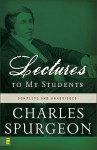Lectures to My Students - Charles H. Spurgeon