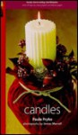 Candles: Home Decorating Workbooks with 20 Step-by-Step Projects on Fold-Out Pages - Paula Pryke, James Merrell